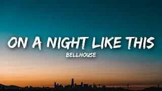 Bellhouse   On A Night Like This (Lyrics  Lyrics Video)