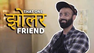 BYN : That One Jholer Friend