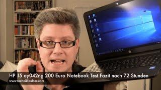 HP 15 ay042ng 200 Euro Notebook Test Fazit nach 72 Stunden