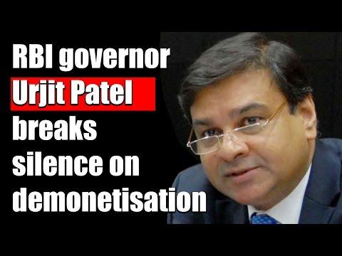 RBI governor Urjit Patel breaks silence on demonetisation