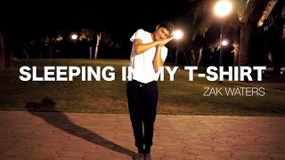 Zak Waters – Sleeping In My T-Shirt | Shivaal Roy Choreography