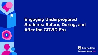 Engaging Underprepared Students: Before, During, and After the COVID Era
