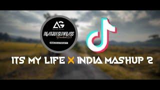 DJ SLOW VIRAL TIK TOK ITS MY LIFE X INDIA MASHUP 2 SANTUY ST...