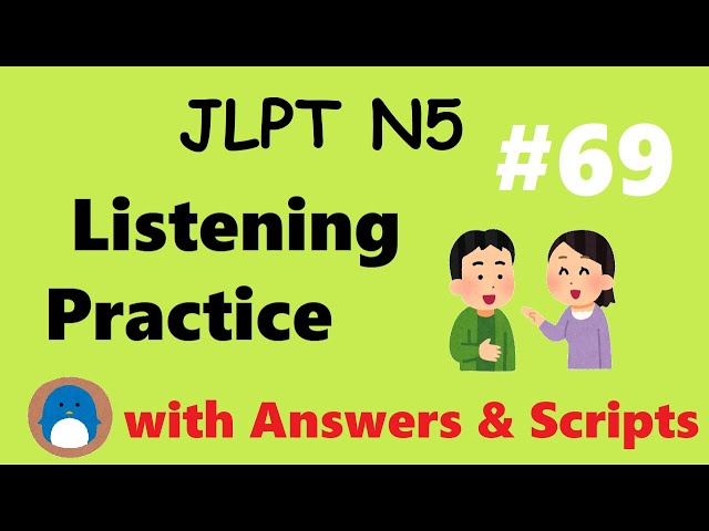 N5 Listening Practice JLPT 【with Answers / Downloadable Scripts】#69