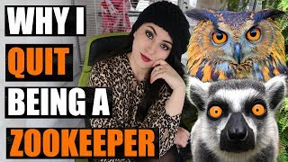 I QUIT! Why I Quit My Job As A ZooKeeper   EMZOTIC