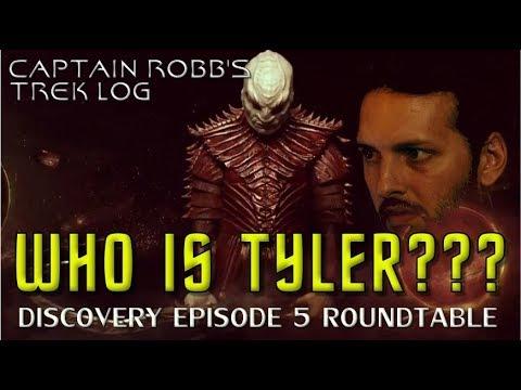 Captain Robb's Trek Log ep 2 - Episode 5 Roundtable, Who is Tyler?