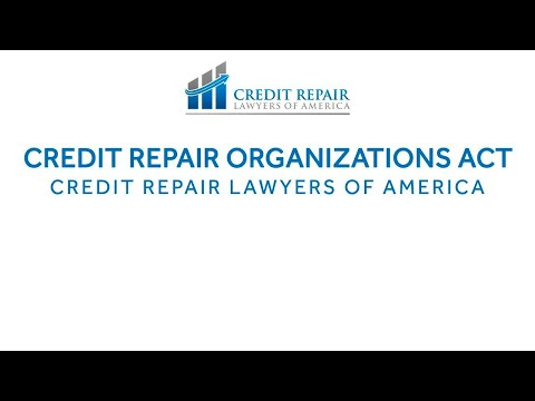 Credit Repair Organizations Act | Credit Repair Lawyers of America