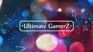 New Channel Intro (Ultimate GamerZ)