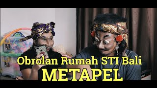 "Metapel ""OR"" STI Bali"
