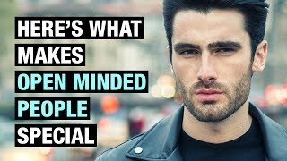 15 Traits That Make Open Minded People Different