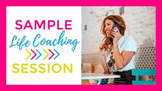 Sample Life Coaching Session