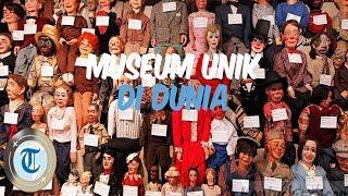 Museum Unik di Dunia, Ada Boneka Berumur 100 Tahun