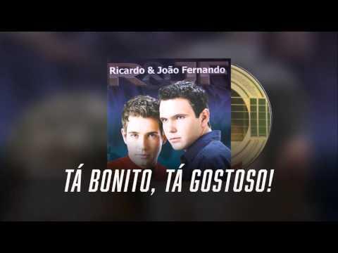 Tá Bonito, Tá Gostoso - Ricardo & João Fernando
