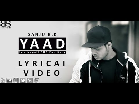 Yaad - Sanju B.k | Lyrical | New Nepali RNB Pop Song 2074 / 2075 | Singing Wave