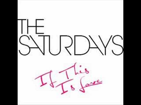 The Saturdays - If This Is Love (With Lyrics)