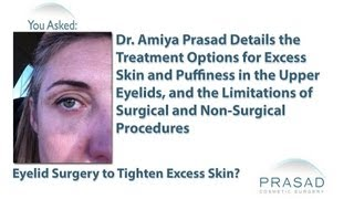 How to Treat Puffy Upper Eyelids and Excess Eyelid Skin