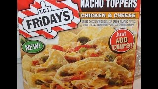 T.G.I. Friday's Nacho Toppers Chicken & Cheese Review