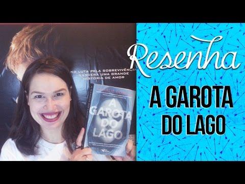 Resenha: A Garota do Lago - Charlie Donlea | Laila Ribeiro
