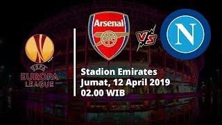 Live Streaming Perempat Final Liga Eropa, Arsenal Vs Napoli, Jumat (12/4) Pukul 02.00 WIB