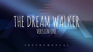 Anomaly | The Dream Walker: Version One [Instrumental]