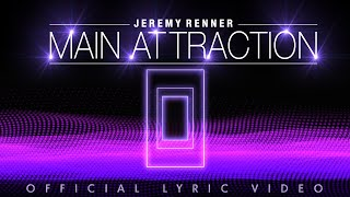 "Jeremy Renner - ""Main Attraction"" Official Lyric Video"