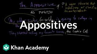 Appositives | Punctuation | Grammar | Khan Academy