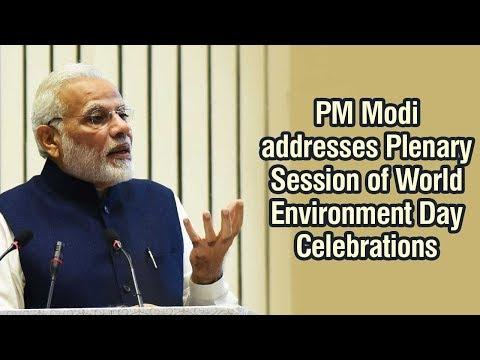 PM Modi addresses Plenary Session of World Environment Day Celebrations