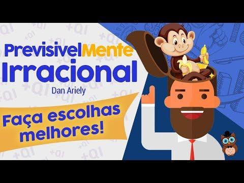 PREVISIVELMENTE IRRACIONAL | Como fazer escolhas melhores | Dan Ariely