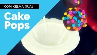 Passo a Passo: Como Fazer Cake Pop - Receita Fácil Com Kelma Gual