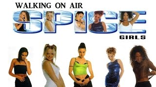 Spice Girls - Walking On Air