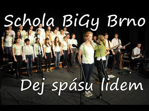 Schola BiGy Brno - Dej spásu lidem (Save The People)