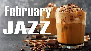 February JAZZ - Relaxing Coffee JAZZ For Work,Study & Stress Relief