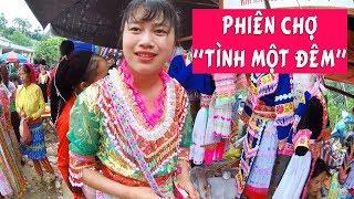 """Khám Phá Phiên Chợ """"tình Một đêm"""" độc đáo Có Một Không Hai ở Hà Giang [4K VIDEO]"""