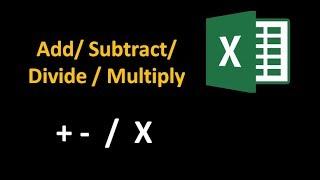 Basic Excel Formulas ( Divide Multiply SubtractAdd)