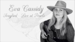 Eva Cassidy -  Songbird Live At Pearls