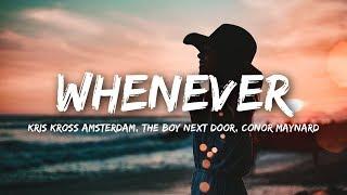 Kris Kross Amsterdam x The Boy Next Door - Whenever (Lyrics) feat. Conor Maynard
