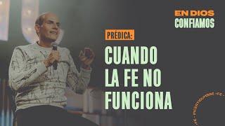 Cuando la fe no funciona. | En Dios Confiamos | Pastor Ricky Marroquín