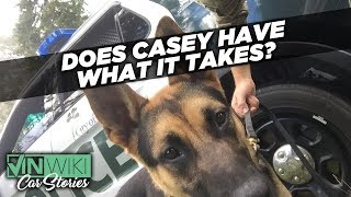 Does Casey have what it takes to be a K9 cop?