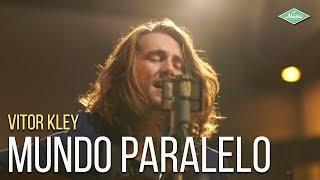 Vitor Kley   Mundo Paralelo (Microfonado)