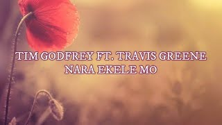 Tim Godfrey Ft. Travis Greene   Nara Ekele Mo | Lyrics
