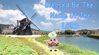 Blessed Be The Name Of The Lord w/lyrics Don Moen