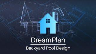 DreamPlan Home Design - Backyard Pool Design Tutorial