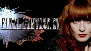 Florence + The Machine || Stand By Me || Final Fantasy XV || Full version || HD