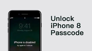 How to Unlock iPhone 8, iPhone 8 Plus Passcode? Safe & Easy!