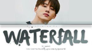 B.I (비아이) - 'Waterfall' Lyrics (Color Coded_Han_Rom_Eng)