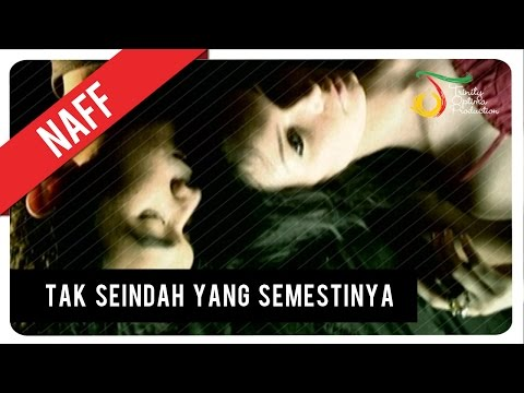 NaFF - Tak Seindah Cinta Yang Semestinya   Official Video Clip