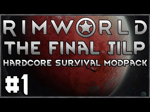 Rimworld: Final Jilp #1 - (Hardcore Survival Modpack)