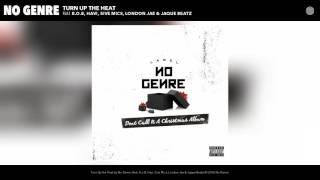 No Genre - Turn Up The Heat (feat. B.o.B, Havi, 5ive Mics, London Jae & Jaque Beat) (Audio)