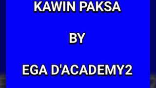 Kawin paksa with lyrics by ega DACADEMY2