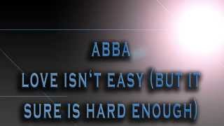 ABBA-Love Isn't Easy (But It Sure Is Hard Enough) [HD AUDIO]